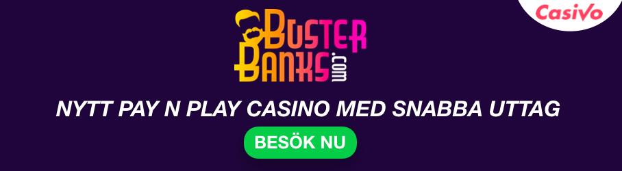 buster banks casino snabba uttag casivo se